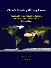 China's Growing Military Power:  Perspectives on Security, Ballistic Missiles, and Conventional Capabilities