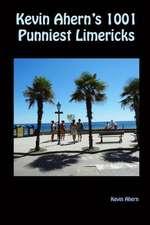 Kevin Ahern's 1001 Punniest Limericks