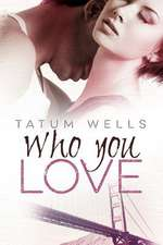 Who You Love
