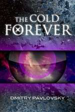 The Cold Forever