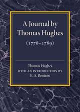 A Journal by Thomas Hughes: For his Amusement, and Designed Only for his Perusal by the Time he Attains the Age of 50 if he Lives so Long (1778–1789)