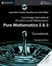 Cambridge International AS and A Level Mathematics: Pure Mathematics 2 and 3 Revised Edition Coursebook