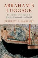 Abraham's Luggage: A Social Life of Things in the Medieval Indian Ocean World