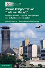 African Perspectives on Trade and the WTO: Domestic Reforms, Structural Transformation, and Global Economic Integration