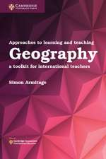 Approaches to Learning and Teaching Geography: A Toolkit for International Teachers