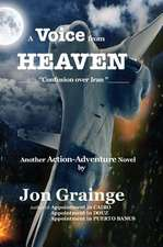 A Voice from Heaven _____Confusion Over Iran _____ Another Action-Adventure Novel by
