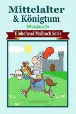 Mittelalter & Konigtum Malbuch