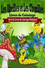 Les Abeilles Et Les Chenilles Livres de Coloriage