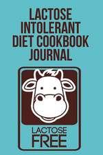 Lactose Intolerant Diet Cookbook Journal