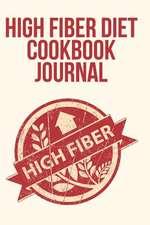 High Fiber Diet Cookbook Journal