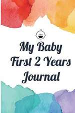 My Baby First 2 Years Journal
