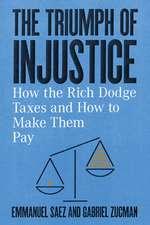 The Triumph of Injustice – How the Rich Dodge Taxes and How to Make Them Pay