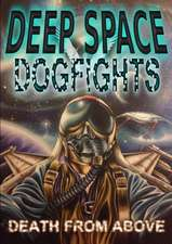 Deep Space Dogfights