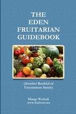The Eden Fruitarian Guidebook - PB