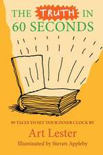 The Truth in 60 Seconds