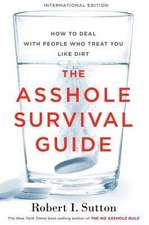 The Asshole Survival Guide (International Edition)
