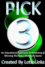 An Educational Approach to Predicting & Winning the Pick 3 Numbers Game