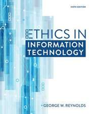 Reynolds, G:  Ethics in Information Technology