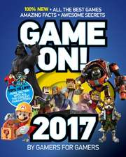 Game On! 2017:  Awesome Facts and Coolest Secrets