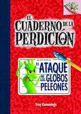 El Ataque de Los Globos Peleones (El Cuaderno de La Perdicion #1)