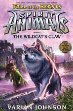 The Wildcat's Claw (Spirit Animals: Fall of the Beasts, Book 6), Volume 6