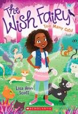 Too Many Cats! (the Wish Fairy #1), Volume 1