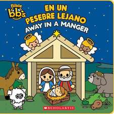 Bible Bb's: Away in a Manger / En Un Pesebre Lejano (Bilingual)