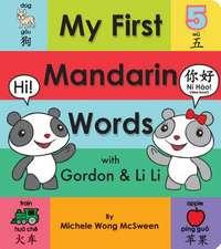 My First Mandarin Words with Gordon & Li Li: With Gordon & Li Li