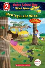Blowing in the Wind (the Magic School Bus Rides Again: Scholastic Reader Level 2): Null