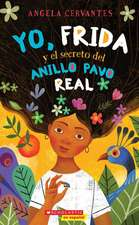 Frida, el Misterio del Anillo del Pavo Real y Yo = Me, Frida, and the Secret of the Peacock Ring
