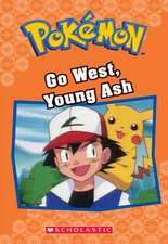 Go West, Young Ash (Pokemon Classic Chapter Book #9)