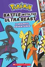 Battle with the Ultra Beast (Pokémon: Graphic Collection #1)