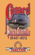 Cunard and the North Atlantic 1840–1973: A History of Shipping and Financial Management