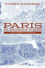 Paris in Modern Times: From the Old Regime to the Present Day