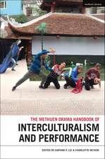 The Methuen Drama Handbook of Interculturalism and Performance