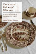 The Material Culture of Tableware: Staffordshire Pottery and American Values