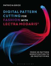 Digital Pattern Cutting For Fashion with Lectra Modaris®: From 2D pattern modification to 3D prototyping