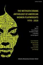 The Methuen Drama Anthology of American Women Playwrights: 1970 - 2020