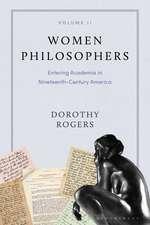 Women Philosophers Volume II: Entering Academia in Nineteenth-Century America