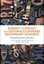 Subject Literacy in Culturally Diverse Secondary Schools: Supporting EAL Learners