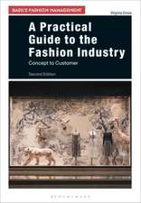 A Practical Guide to the Fashion Industry: Concept to Customer