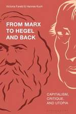 From Marx to Hegel and Back: Capitalism, Critique, and Utopia