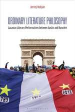 Ordinary Literature Philosophy: Lacanian Literary Performatives between Austin and Rancière
