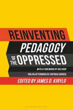 Reinventing Pedagogy of the Oppressed: Contemporary Critical Perspectives