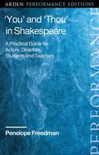 'You' and 'Thou' in Shakespeare: A Practical Guide for Actors, Directors, Students and Teachers