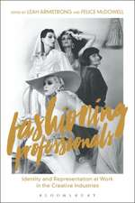 Fashioning Professionals: Identity and Representation at Work in the Creative Industries