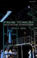 Staging Technology: Medium, Machinery, and Modern Drama
