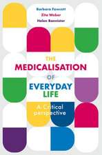 The Medicalisation of Everyday Life: A Critical Perspective