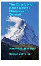 The Classic High Haute Route:  Chamonix to Zermatt.