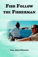 Fish Follow the Fisherman
